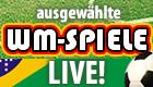 ausgewählte WM-Spiele Live!